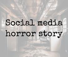 Social media horror story...