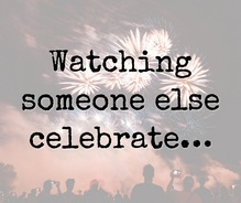 watching others celebrate